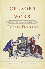 CENSORS AT WORK by Robert Darnton