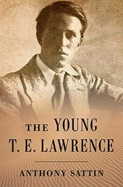 THE YOUNG T.E. LAWRENCE by Anthony Sattin