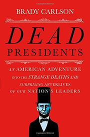 DEAD PRESIDENTS by Brady Carlson