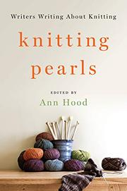 KNITTING PEARLS by Ann Hood