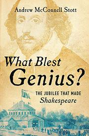 WHAT BLEST GENIUS? by Andrew McConnell Stott