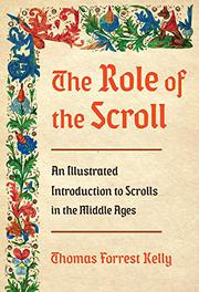THE ROLE OF THE SCROLL by Thomas Forrest Kelly