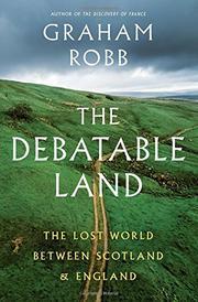 THE DEBATABLE LAND by Graham Robb