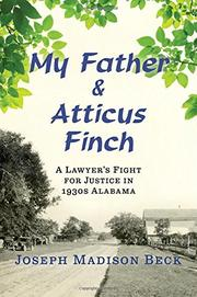 MY FATHER AND ATTICUS FINCH by Joseph Madison Beck