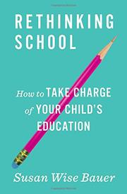 RETHINKING SCHOOL by Susan Wise Bauer