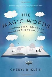 THE MAGIC WORDS by Cheryl B. Klein