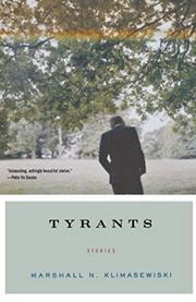 TYRANTS by Marshall N. Klimasewiski
