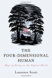 THE FOUR-DIMENSIONAL HUMAN by Laurence Scott