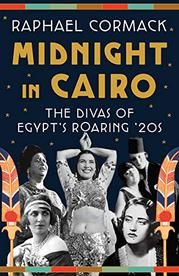 MIDNIGHT IN CAIRO by Raphael Cormack