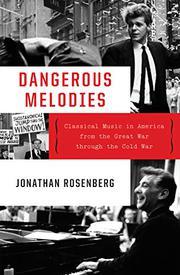 DANGEROUS MELODIES by Jonathan Rosenberg