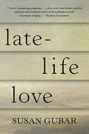 LATE-LIFE LOVE by Susan Gubar