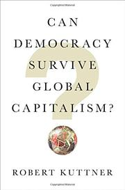 CAN DEMOCRACY SURVIVE GLOBAL CAPITALISM? by Robert Kuttner