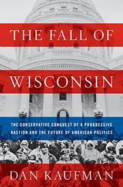 THE FALL OF WISCONSIN by Dan Kaufman