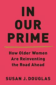 IN OUR PRIME by Susan J. Douglas