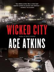 WICKED CITY by Ace Atkins
