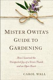 MISTER OWITA'S GUIDE TO GARDENING by Carol Wall
