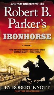 ROBERT B. PARKER'S IRONHORSE by Robert B. Parker