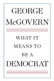 Book Cover for WHAT IT MEANS TO BE A DEMOCRAT