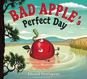 BAD APPLE'S PERFECT DAY by Edward Hemingway