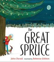 THE GREAT SPRUCE by John Duvell