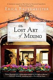 THE LOST ART OF MIXING by Erica Bauermeister