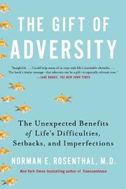 THE GIFT OF ADVERSITY by Norman E. Rosenthal