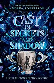 CAST IN SECRETS AND SHADOW by Andrea Robertson