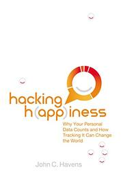 HACKING HAPPINESS by John C. Havens