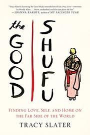 THE GOOD SHUFU by Tracy Slater