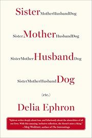 SISTER MOTHER HUSBAND DOG by Delia Ephron