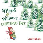 MAPLE & WILLOW'S CHRISTMAS TREE by Lori Nichols