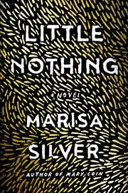 LITTLE NOTHING by Marisa Silver