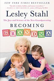 BECOMING GRANDMA by Lesley Stahl