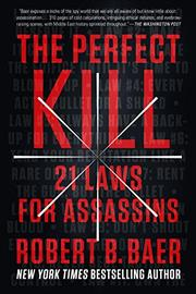 THE PERFECT KILL by Robert Baer