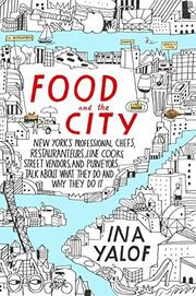 FOOD AND THE CITY by Ina Yalof