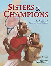 SISTERS AND CHAMPIONS by Howard Bryant