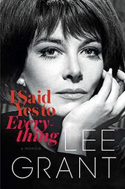 I SAID YES TO EVERYTHING by Lee Grant