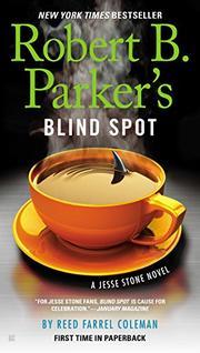ROBERT B. PARKER'S BLIND SPOT by Reed Farrel Coleman