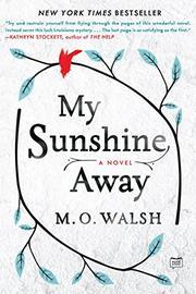 MY SUNSHINE AWAY by M.O. Walsh