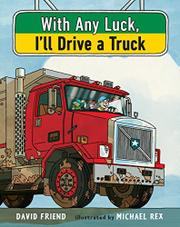 WITH ANY LUCK I'LL DRIVE A TRUCK by David Friend