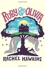 RUBY & OLIVIA by Rachel Hawkins