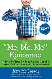 THE ME, ME, ME EPIDEMIC by Amy McCready