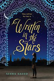 WRITTEN IN THE STARS by Aisha Saeed