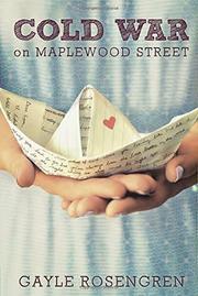 COLD WAR ON MAPLEWOOD STREET by Gayle Rosengren