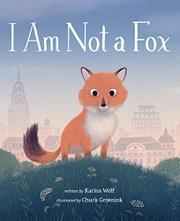 I AM NOT A FOX by Karina Wolf