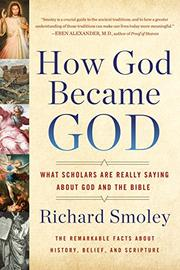 HOW GOD BECAME GOD by Richard Smoley