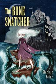 THE BONE SNATCHER by Charlotte Salter