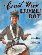 CIVIL WAR DRUMMER BOY by Verla Kay