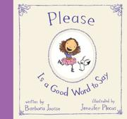 PLEASE IS A GOOD WORD TO SAY by Barbara Joosse