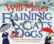RAINING CATS & DOGS by Will Moses